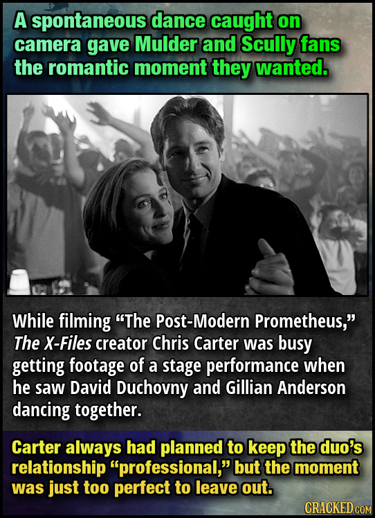 A spontaneous dance caught on camera gave Mulder and Scully fans the romantic moment they wanted. While filming The Post-Modern Prometheus, The X-Fi