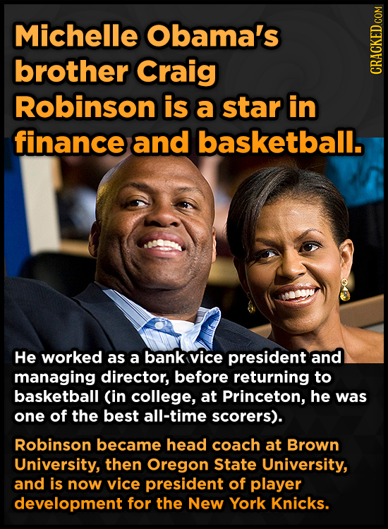 Michelle Obama's brother Craig CRACKED COM Robinson is a star in finance and basketball. He worked as a bank vice president and managing director, bef