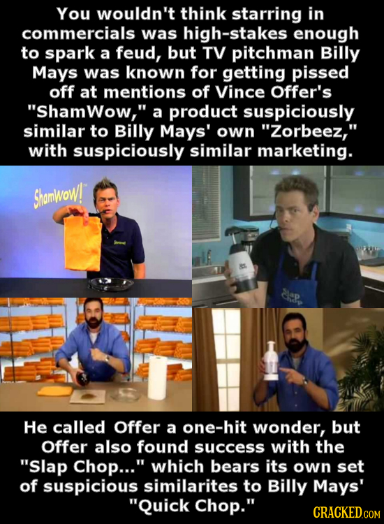 You wouldn't think starring in commercials was high-stakes enough to spark a feud, but TV pitchman Billy Mays was known for getting pissed off at ment