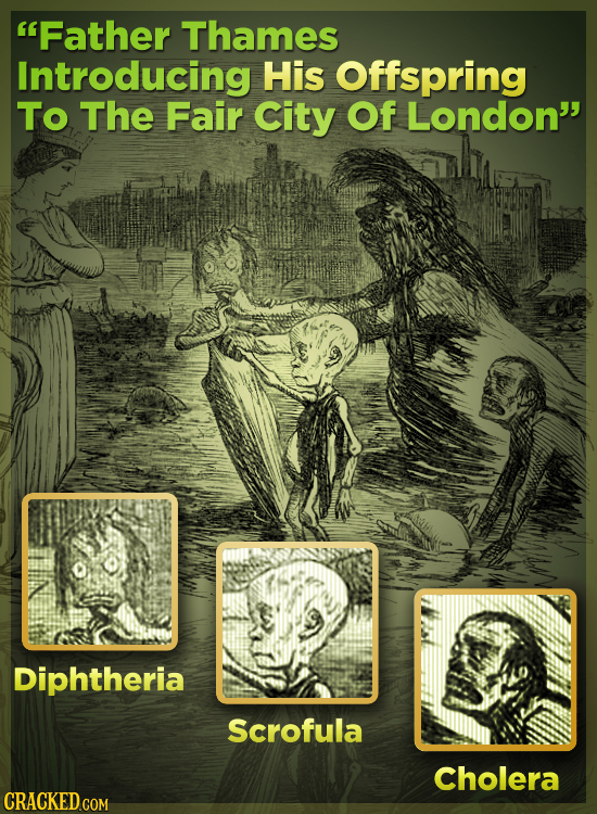 Father Thames Introducing His Offspring TO The Fair City Of London Diphtheria Scrofula Cholera CRACKED COM