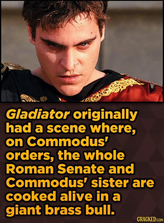 Bizarre Scenes That Almost Made It Into Famous Movies - Gladiator originally had a scene where, on Commodus' orders, the whole Roman Senate
