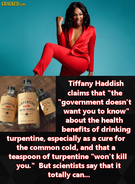 CRACKEDC COM Tiffany Haddish claims that the TURPENTM URPENTINE government doesn't APENTINE NOA PREGIWNS PURE GUM SPIRITS 0 want you to know about