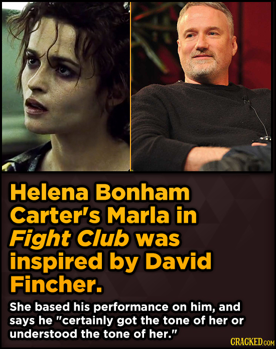 Surprising Sources Of Inspiration For Your Fav Characters - Helena Bonham Carter's Marla in Fight Club was inspired by David Fincher.