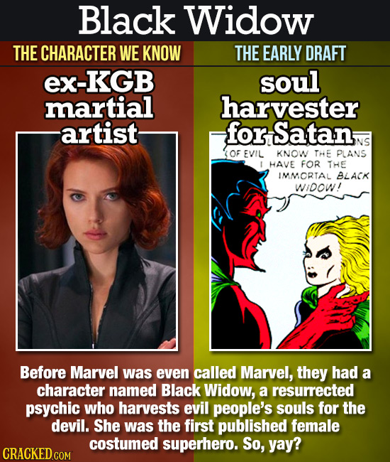 Black Widow THE CHARACTER WE KNOW THE EARLY DRAFT ex-KGB soul martial harvester artist for Satan. (OF EVIL KNOW THE PLANS I HAVE FOR THE IMMORTAL BLAC