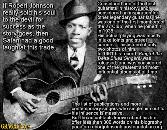 If Robert Johnson Considered one of the best guitarists in history, and really sold his soul considered an inspiration for to the devil for other lege