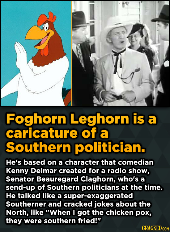 Surprising Sources Of Inspiration For Your Fav Characters - Foghorn Leghorn is a caricature of a southern politician.