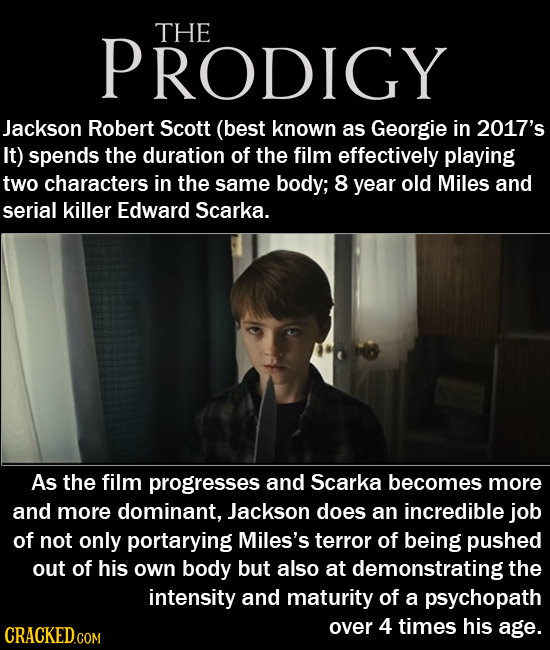 PRODIGY THE Jackson Robert Scott (best known as Georgie in 2017's It) spends the duration of the film effectively playing two characters in the same b