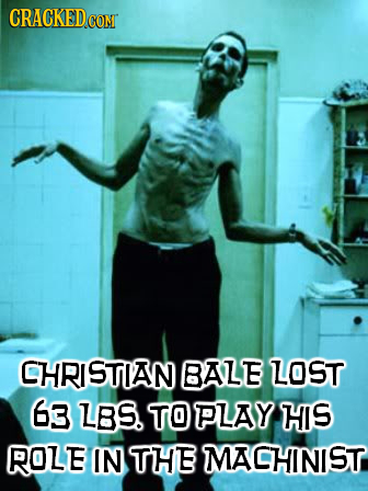 CRACKEDG CON CHRISTIAN BALE LOST 63 LBS. TOPLAY HIS ROLE IN THE MACHINIST