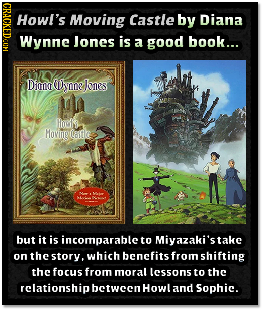 CRACKED.COM Howl's Moving Castle by Diana Wynne Jones is a good book... Dion WynneJones Howl's Moving Castle Now Major Mete Picturet but it is incompa