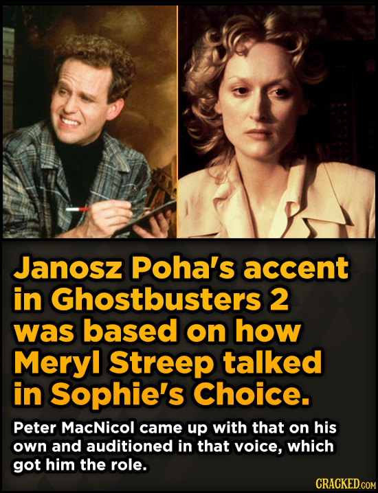 Surprising Sources Of Inspiration For Your Fav Characters - Janosz Poha's accent in Ghostbusters 2 was based on how Meryl Streep