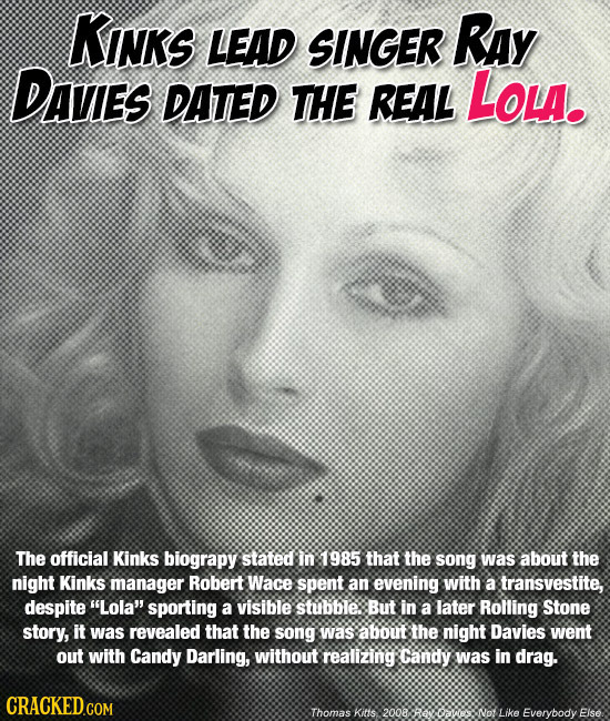 KINKS LEAD SINGER Ray DAVIES DATED THE REAL LOLa. The official Kinks biograpy stated in 1985 that the song was about the night Kinks manager Robert Wa