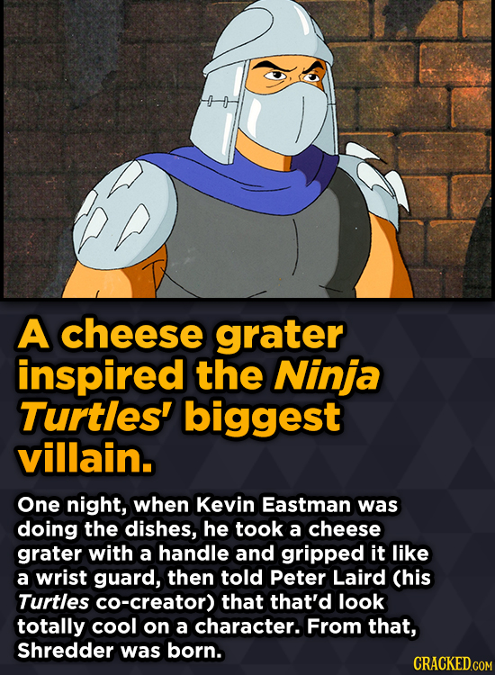 Surprising Sources Of Inspiration For Your Fav Characters - A cheese grater inspired the Ninja Turtles' biggest villain.