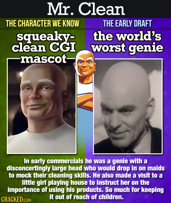 Mr. Clean THE CHARACTER WE KNOW THE EARLY DRAFT squeaky: the world's clean CGI worst genie mascot In early commercials he was a genie with a disconcer