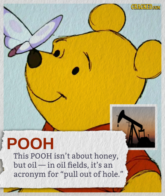 EUCONT POOH This POOH isn't about honey, but oil - in oil fields, it's an acronym for pull out of hole.