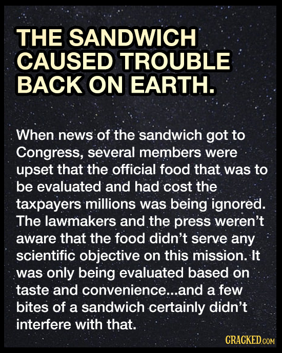 THE SANDWICH CAUSED TROUBLE BACK ON EARTH. When news of the sandwich got to Congress, several members were upset that the official food that was to be