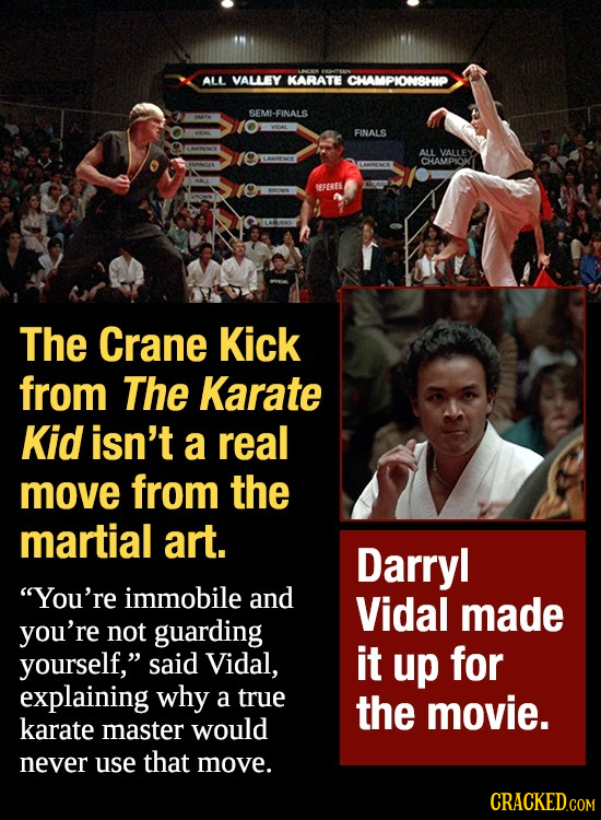 ALL VALLEY KARATE CHAMPIONBHHP SEMI-FINALS FINALS ALL VALLEY CHAMPIOK CEFEREE The Crane Kick from The Karate Kid isn't a real move from the martial ar