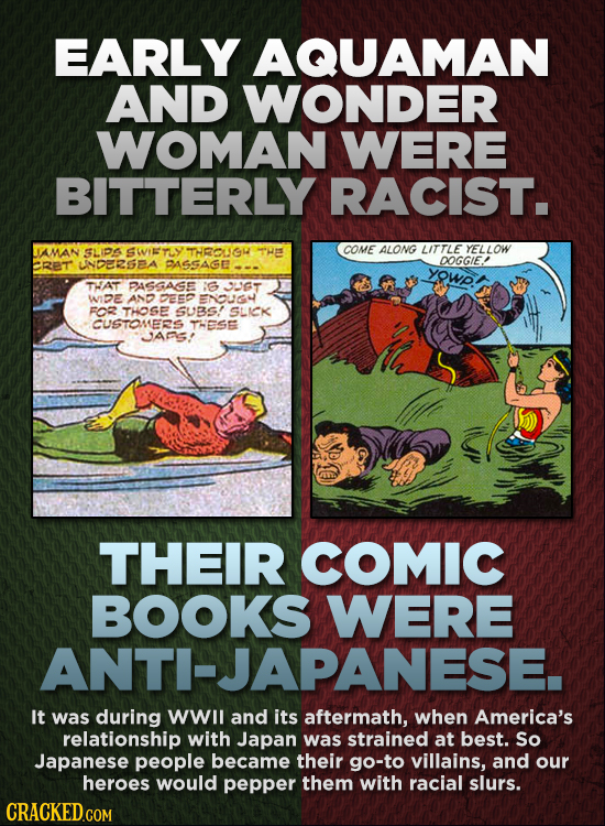 EARLY AQUAMAN AND WONDER WOMAN WERE BITTERLY RACIST. AMAN SLIP SWITLY THROLGI HEE COME ALONG LITTLE YELLOW UNDERSEA DOGGIE.D RE'T PASSAGE yowp THAT PA
