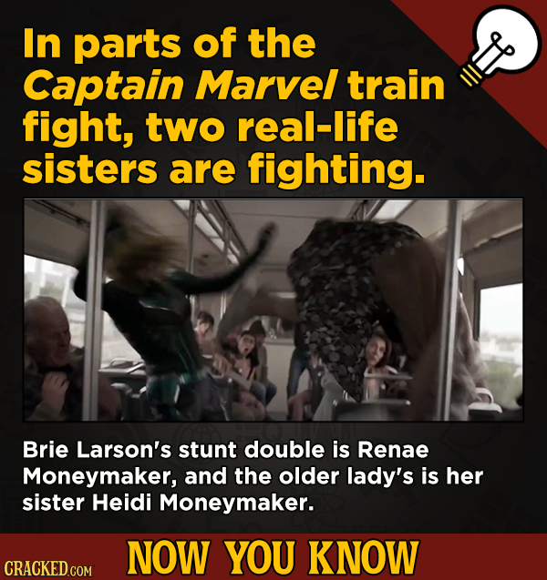13 Surprising Facts About Movies And, Like, Life In General - In parts of the Captain Marvel train fight, two real-life sisters are fighting.