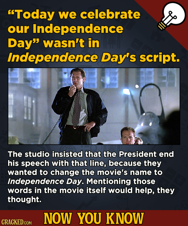 13 Fascinating Nuggets Of Movie And General Trivia - Today we celebrate our Independence Day wasn't in Independence Day's script.