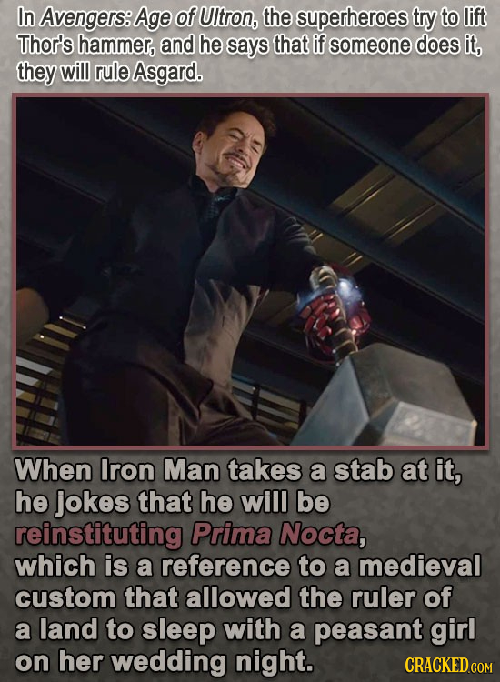 In AvengerS: Age of UItron, the superheroes try to lift Thor's hammer, and he says that if someone does it, they will rule Asgard. When Iron Man takes