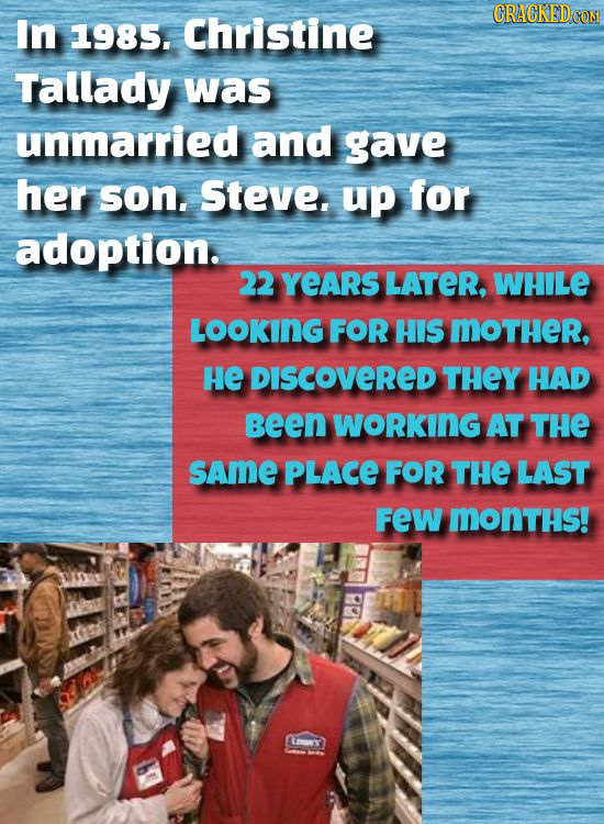 CRACKEDCON In 1985, Christine Tallady was unmarried and gave her son. Steve. up for adoption. 22 YEARS LATER, WHILE LOOKING FOR HIS MOTHER, He DISCOVE