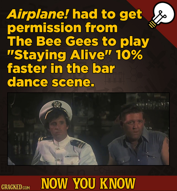 A Fresh Serving Of Movie-related And Miscellaneous Facts - Airplane! had to get permission from The Bee Gees to play Staying Alive 10% faster