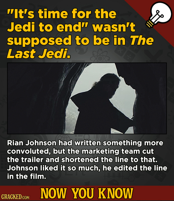 13 Surprising Facts About Movies And, Like, Life In General - it's time for the Jedi to end wasn't supposed to be in The Last Jedi.