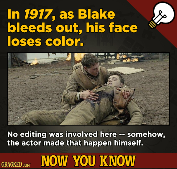 A Fresh Serving Of Movie-related And Miscellaneous Facts - In 1917, as Blake bleeds out, his face loses color.
