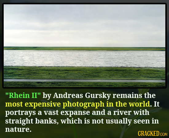 Rhein II by Andreas Gursky remains the most expensive photograph in the world. It portrays a vast expanse and a river with straight banks, which is