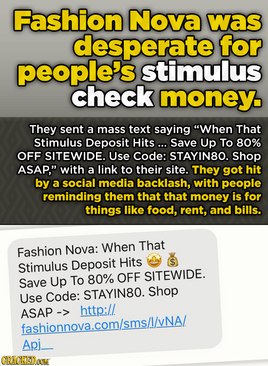 Fashion Nova was desperate for people's stimulus check money. They sent a mass text saying When That Stimulus Deposit Hits... Save Up To 80% OFF SITE