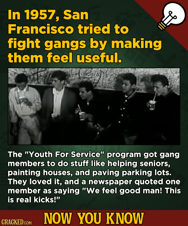 A Fresh Serving Of Movie-related And Miscellaneous Facts - In 1957, San Francisco tried to fight gangs by making them feel useful.