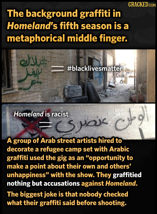 The background graffiti in Homeland's fifth season is a metaphorical middle finger. #blacklivesmatter Homeland is racist Ct A group of Arab street art
