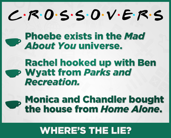 CROSSOVER.S Phoebe exists in the Mad About You universe. Rachel hooked up with Ben Wyatt from Parks and Recreation. Monica and Chandler bought the hou