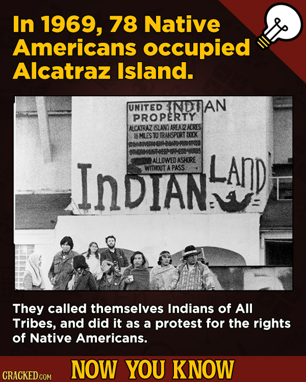 A Fresh Serving Of Movie-related And Miscellaneous Facts - In 1969, 78 Native Americans occupied Alcatraz Island.