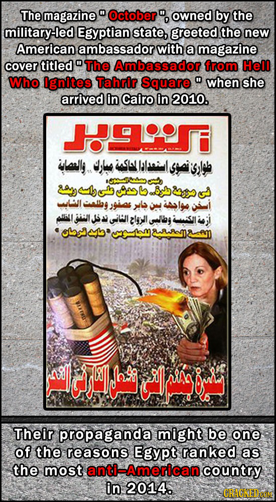 The magazine  October  owned by the military-led Egyptian state, greeted the new American ambassador with a magazine cover titledThe Ambassador fro