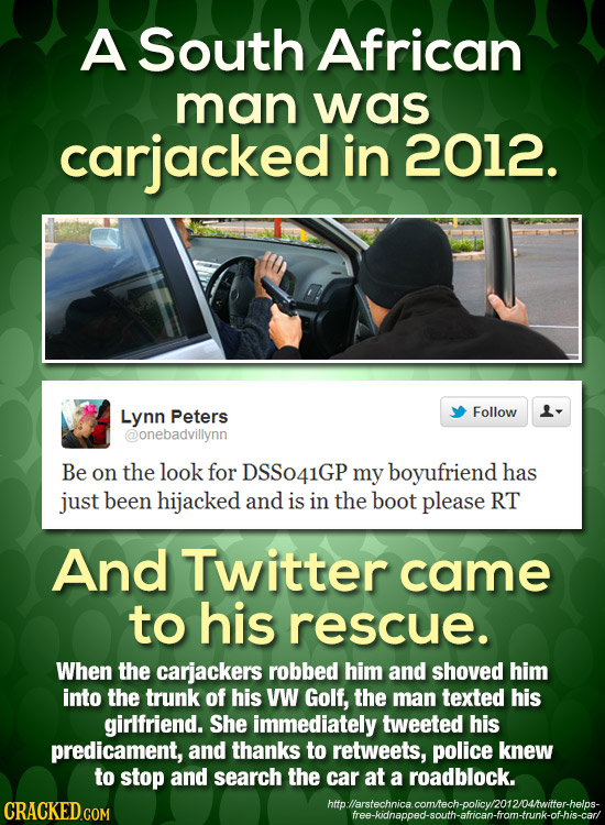 A South African man was carjacked in 2012. Lynn Peters Follow @onebadvillynn Be on the look for DSSo41GP my boyufriend has just been hijacked and is i