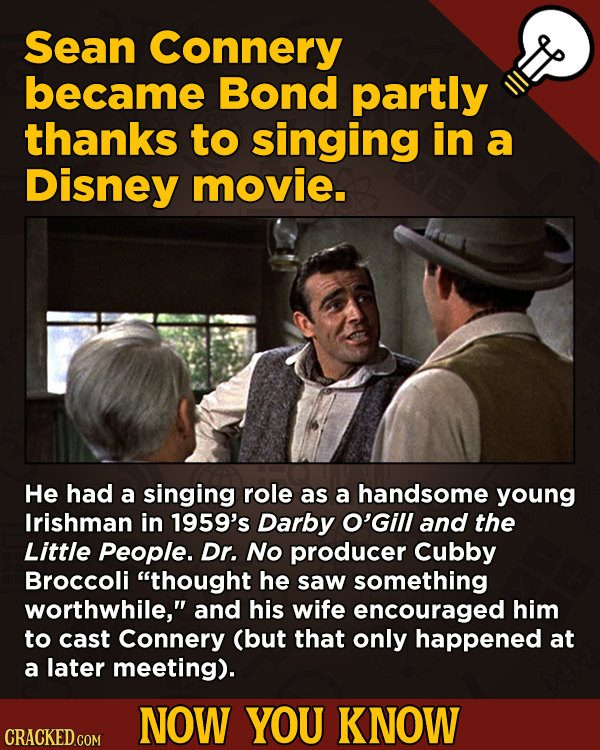 A Fresh Serving Of Movie-related And Miscellaneous Facts - Sean Connery became Bond partly thanks to singing in a Disney movie.