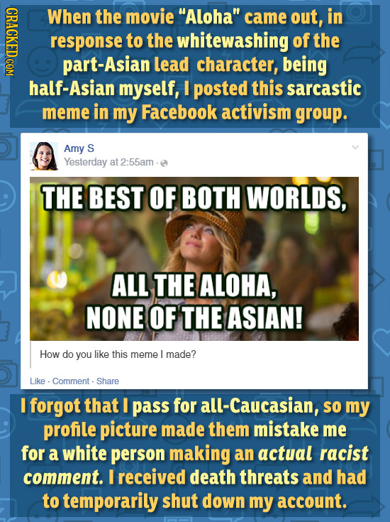 IWOo When the movie Aloha came out, in response to the whitewashing of the part-Asian lead character, being half-Asian myself, I posted this sarcast