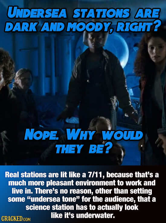 UNDERSEA STATIONS ARE DARK AND MOODY, RIGHT? NOPE. WHY WOULD THEY BE? Real stations are lit like a 7/11, because that's a much more pleasant environme