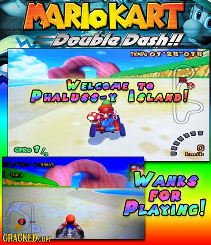 MARIOKART M Doublaash TEMPO 07028'078 ELCOME G1 TO PHALSS-S OSLAND! : GRO Drwith O3M17 A WAnRS FOR PLAYING! CRACKEDCON
