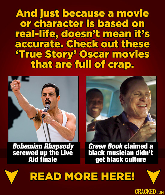 And just because a movie or character is based on real-life, doesn't mean it's accurate. Check out these 'True Story' Oscar movies that are full of cr