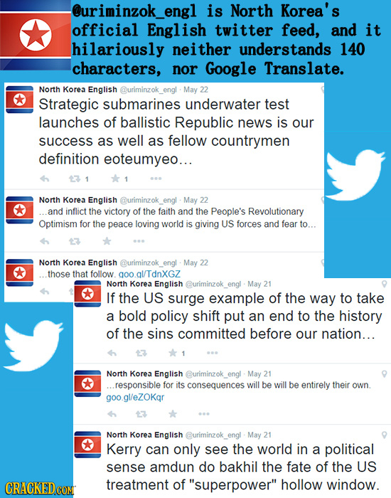 -@uriminzok_engl is North Korea's official English twitter feed, and it hilariously neither understands 140 characters, nor Google Translate. North Ko
