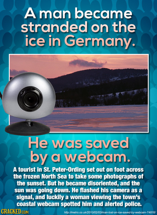 A man became stranded on the ice in Germany. He was saved by a webcam. A tourist in St. Peter-Ording set out on foot across the frozen North Sea to ta