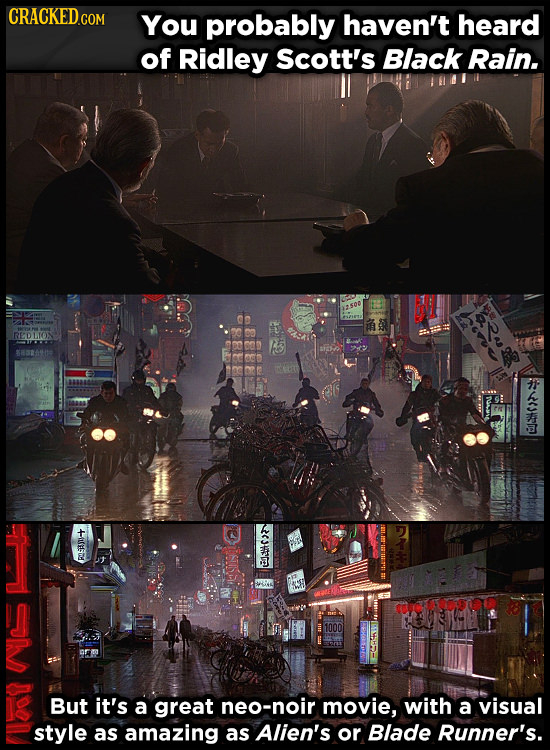 CRACKEDo COM You probably haven't heard of Ridley Scott's Black Rain. REDLTOS C3DE +-ilud 1 TETO U But it's a great neo-noir movie, with a visual styl