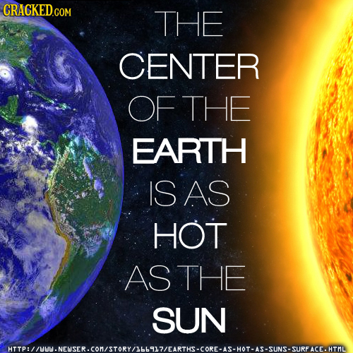 CRACKEDCO THE CENTER OF THE EARTH ISAS HOT AS THE SUN HITE NW.NEUSER.CONSTORVHSMPICARTHMCORCUSHOTWISUNSS HTNL