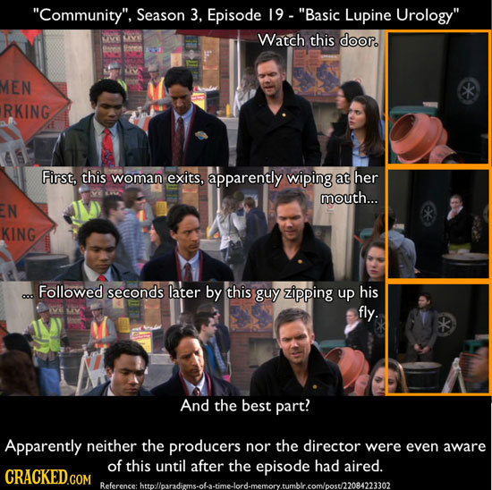 Community, Season 3. Episode 19- Basic Lupine Urology OYE Watch this door. MEN RKING First, this woman exits, apparently wiping at her mouth... N