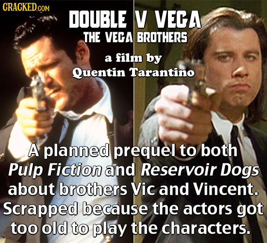DOUBLE V VEGA THE VEGA BROTHERS a film by Quentin Tarantino A planned prequel to both Pulp Fiction and Reservoir Dogs about brothers Vic and Vincent.