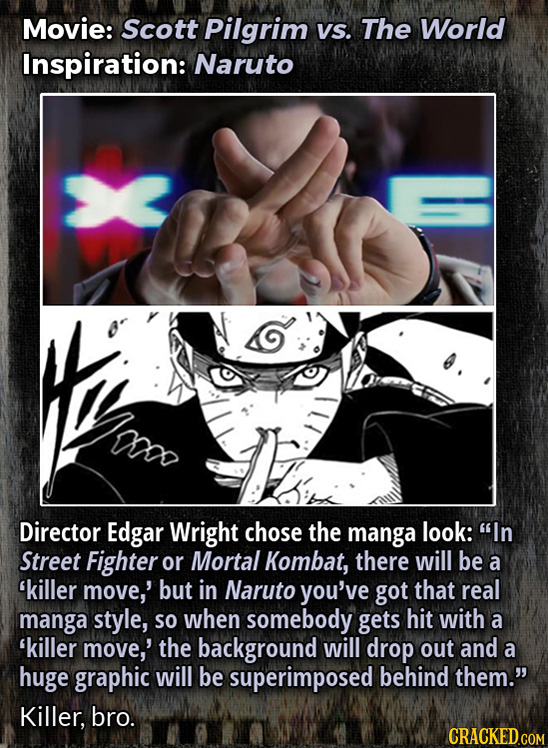 Movie: Scott Pilgrim Vs. The World Inspiration: Naruto ma Director Edgar Wright chose the manga look: In Street Fighter or Mortal Kombat, there will