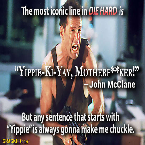'Badass' Movie Catchphrases That Are Actually Really Stupid
