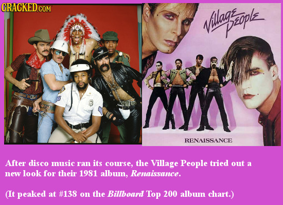 CRACKED.COM Village Peppk X RENAISSANCE After disco music r'an its cour'se. the Village People tied out a new look for their 1981 album. Renaissance.